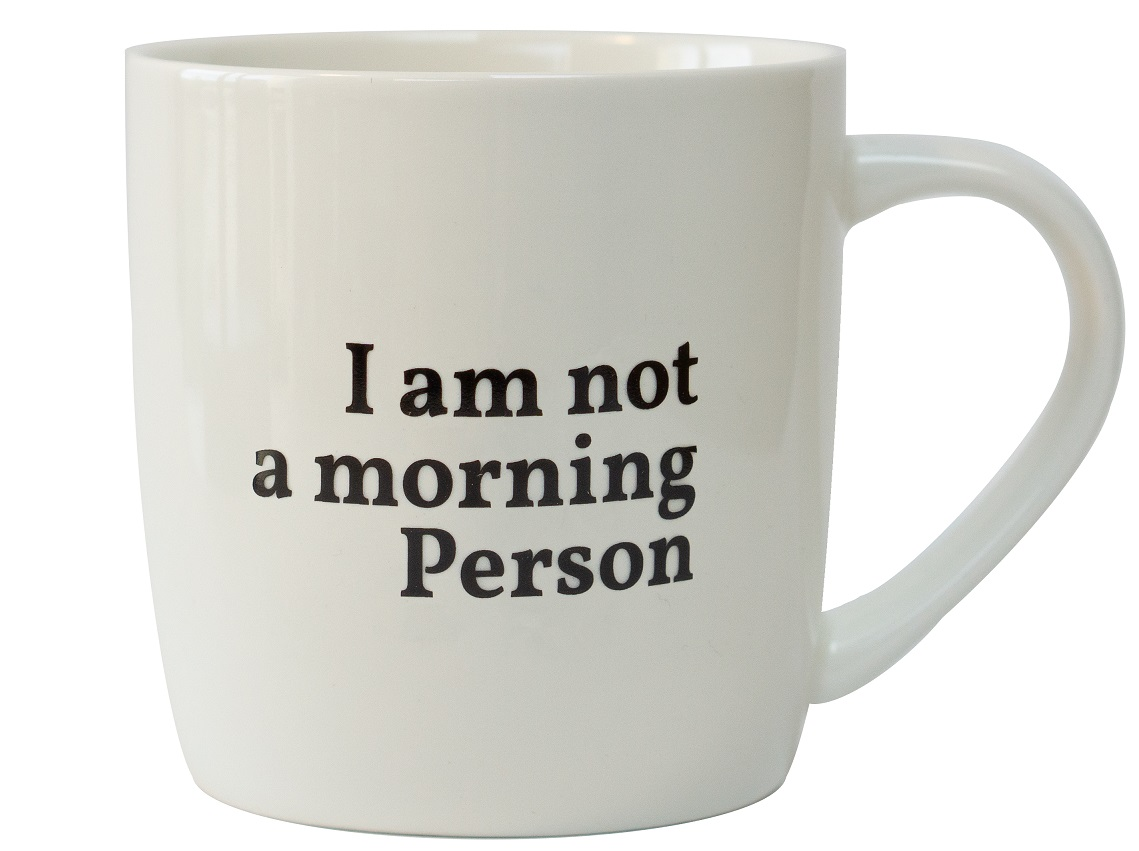 Tasse - I am not a morning Person